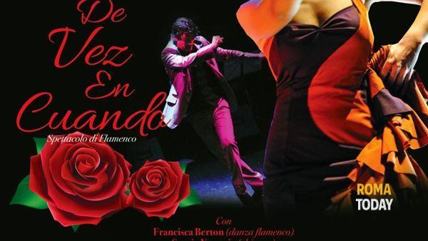 DE VEZ EN CUANDO - Spettacolo di flamenco