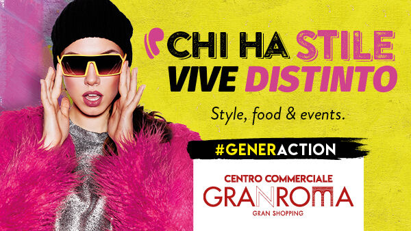 GranRoma Gran Shopping: il Centro Commerciale della #GENERACTION
