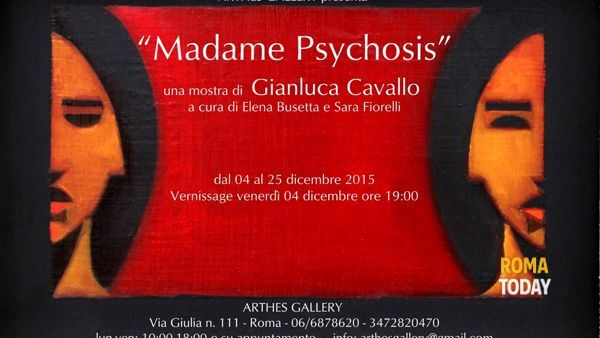 Madame Psychosis, mostra personale di Gianluca Cavallo