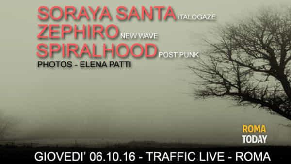 Zephiro, Soraya Santa e Spiralhood @Traffic