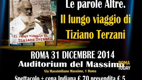 Capodanno all'Auditorium del Massimo: 'Il lungo viaggio di Tiziano Terzani'