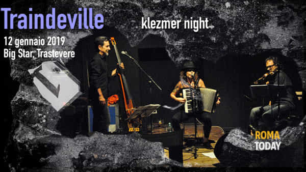 Traindeville in concerto: Klezmer Night al Big Star