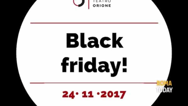 Black Friday al Nuovo Teatro Orione