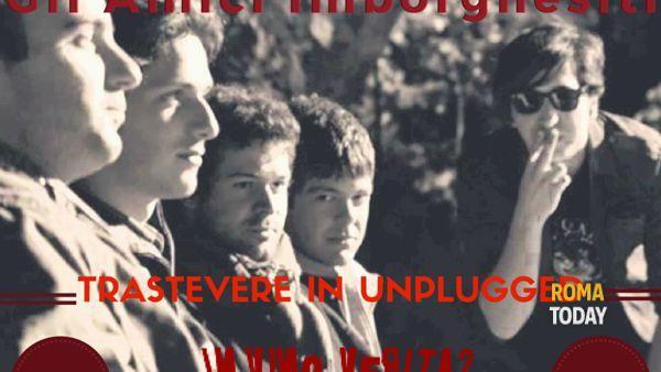 Gli Amici Imborghesiti - Trastevere in Unplugged
