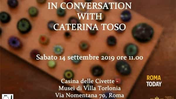In conversation with Caterina Toso