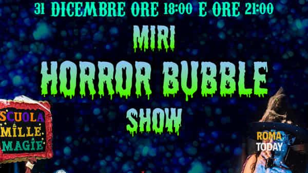 """Capodanno con il Circo Bianco """"Miri Horror Bubble Show"""""""