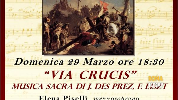 """VIA CRUCIS"" Musica sacra di J. Des Prez e F. Liszt"