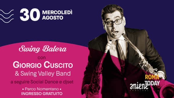 Aniene Festival 2017 - Swing Balera: Giorgio Cuscito & Swing Valley Band