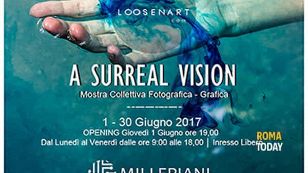 A Surreal Vision: mostra collettiva