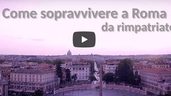 """""""Come sopravvivere a Roma da rimpatriato"""", il nuovo video virale di Ritals"""