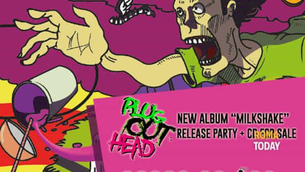 "I Plug Out Head presentano il nuovo album ""Milkshake"""
