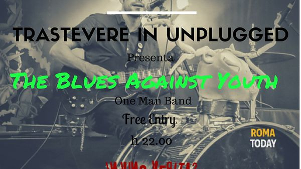 The Blues Against Youth - Trastevere in Unplugged