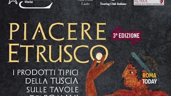 """""""Piacere Etrusco"""", l'enogastronomia della Tuscia a Roma"""