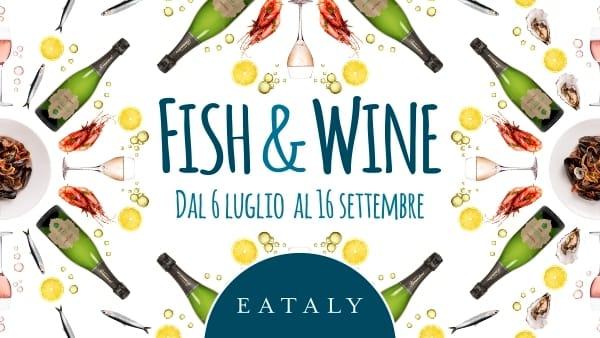 Da Eataly Roma un'estate a tutto Fish&Wine